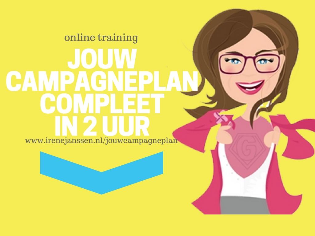Jouw Campagneplan Compleet in 2 uur!